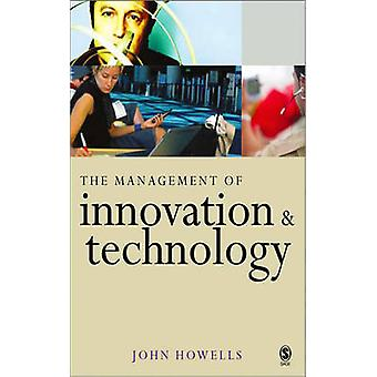 The Management of Innovation and Technology The Shaping of Technology and Institutions of the Market Economy by Howells & John