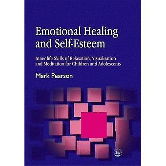 Känslomässiga helande och självkänsla - Inner-livskunskap av avkoppling-
