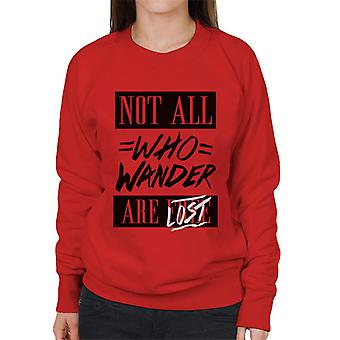 Divide & Conquer Not All Who Wander Are Lost Women's Sweatshirt