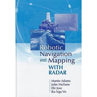 Robotic Navigation and Mapping with Radar by Adams & Martin