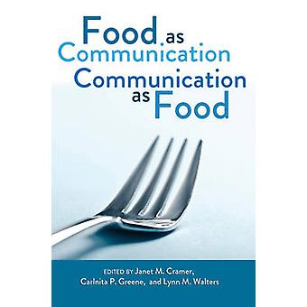 Food as Communication Communication as Food (1st New edition) by Jane