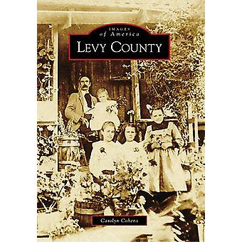 Levy County by Carolyn Cohens - 9780738566337 Book