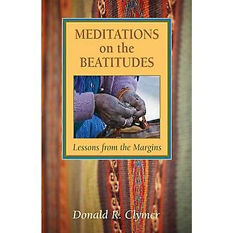 Meditations on the Beatitudes Lessons from the Margins by Clymer & Donald R.