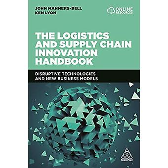 The Logistics and Supply Chain Innovation Handbook by John MannersBell