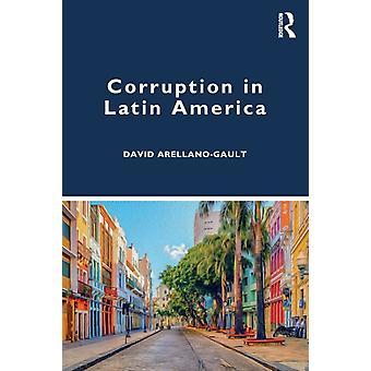 Corruption in Latin America by David ArellanoGault