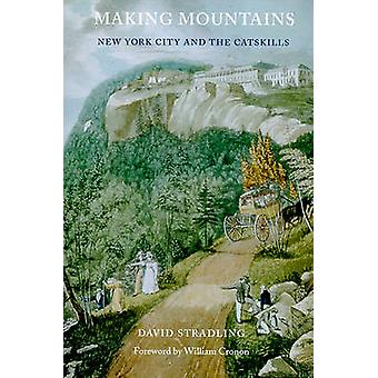 Making Mountains - New York City and the Catskills by David Stradling