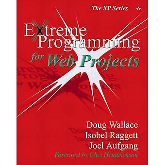 Extreme Programming for Web Projects by Wallace & Doug