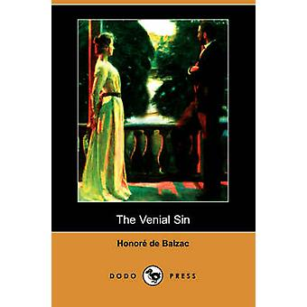 The Venial Sin Dodo Press by De Balzac & Honore