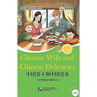 Chinese Wife and Chinese Delicacies for Teenagers  Friends Chinese Graded Readers Level 6 by Confucius Institute Headquarters & HANBAN