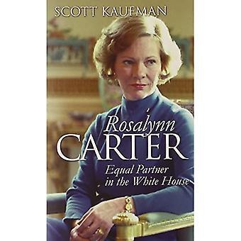 Rosalynn Carter: Likeverdig Partner i det hvite hus (moderne første damer)
