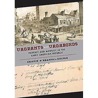 Vagabundos y vagabundos: la pobreza y la movilidad en el temprano República americana (lugares americanos tempranos)