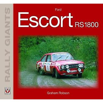Ford Escort Rs1800 by Graham Robson - 9781787111097 Book