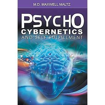 PsychoCybernetics and SelfFulfillment by Maltz & Maxwell