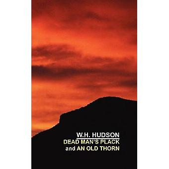 Dead Mans Plack and An Old Thorn by Hudson & W. & H.