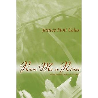 Run Me a River by Giles & Janice Holt