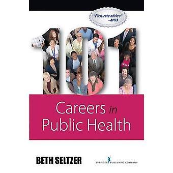 101 carrières en santé publique par Seltzer et Beth
