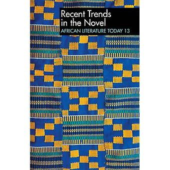 ALT 13 Recent Trends in the Novel African Literature Today by Jones & Eldred Durosimi