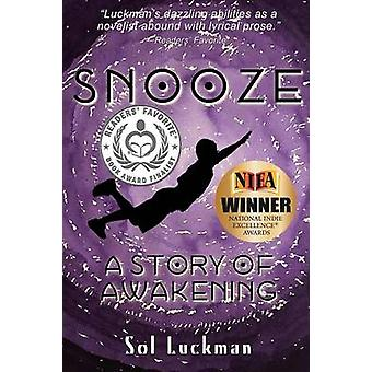 Snooze A Story of Awakening by Luckman & Sol