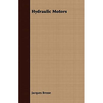 Hydraulic Motors by Bresse & Jacques