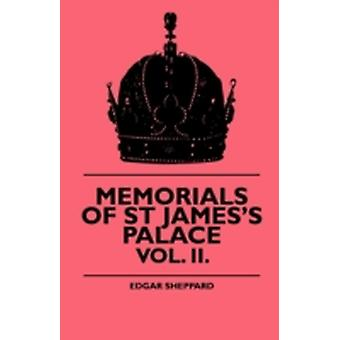 Memorials Of St Jamess Palace  Vol. II. by Sheppard & Edgar