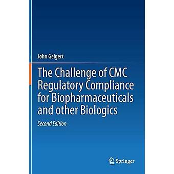 The Challenge of CMC Regulatory Compliance for Biopharmaceuticals by Geigert & John