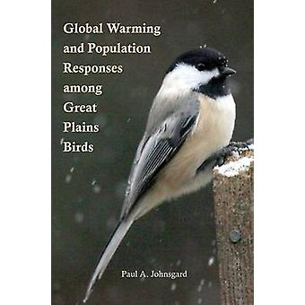 Global Warming and Population Responses among Great Plains Birds by Johnsgard & Paul