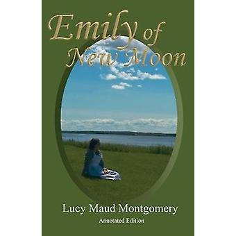Emily of New Moon An Annotated Edition with Vintage Photos by Montgomery & Lucy Maud