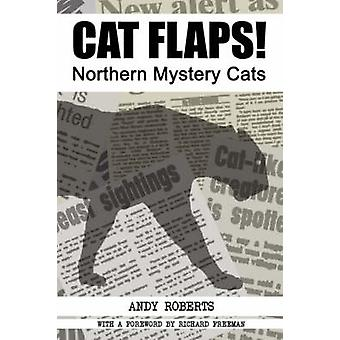 Cat Flaps Northern Mystery Cats by Roberts & Andy