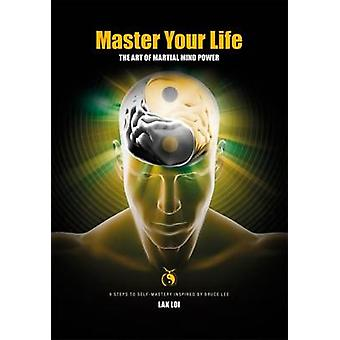 Master Your Life by Loi & Lak