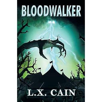 Bloodwalker by Cain & L. X.