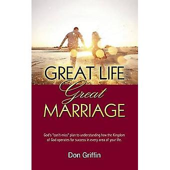 Great Life Great Marriage by Griffin & Donald