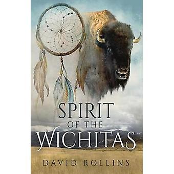 Spirit of the Wichitas by Rollins & David