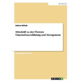 Mitschrift zu den Themen Unternehmensfhrung und Management von Wittek & Sabine