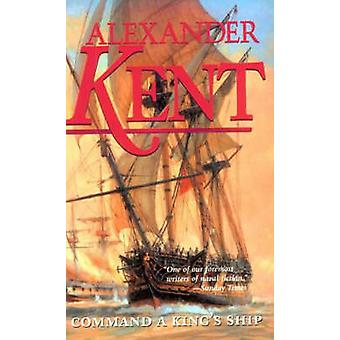 Command a Kings Ship by Kent & Alexander