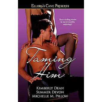 Taming Him by Dean & Kimberly