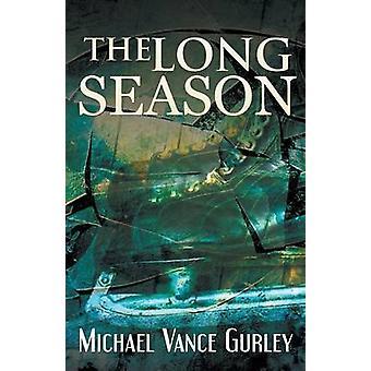 The Long Season by Gurley & Michael Vance