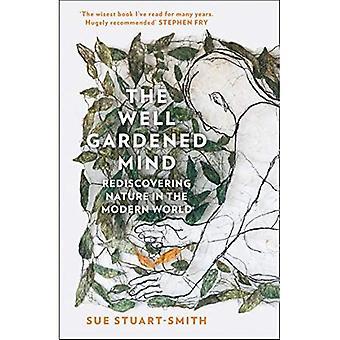 The Well Gardened Mind: Herontdekken van de natuur in de moderne wereld