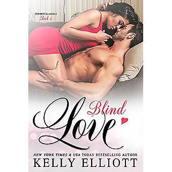 Blind Love by Kelly Elliott - 9780349418483 Book