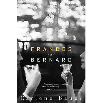 Frances and Bernard by Carlene Bauer - 9780544105171 Book