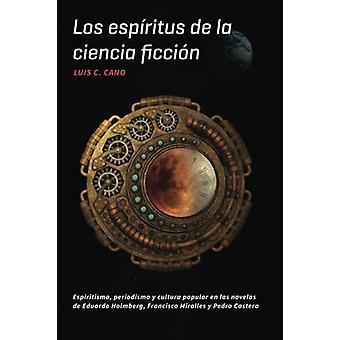 Los espiritus de la ciencia ficcion - Espiritismo - periodismo y cultu
