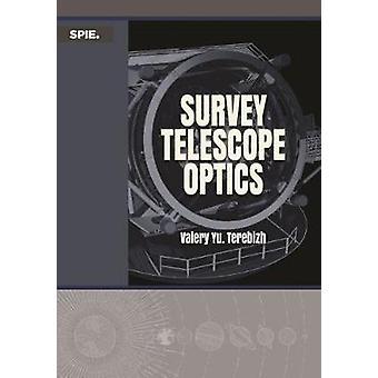Survey Telescope Optics by Valery Yu Terebizh - 9781510631281 Book