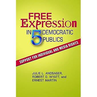 Free Expression in Five Democratic Publics - Support for Individual an