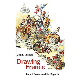 Drawing France - French Comics and the Republic by Joel E. Vessels - 9