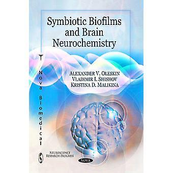 Symbiotic Biofilms & Brain Neurochemistry by Alexander V. Oleskin - V