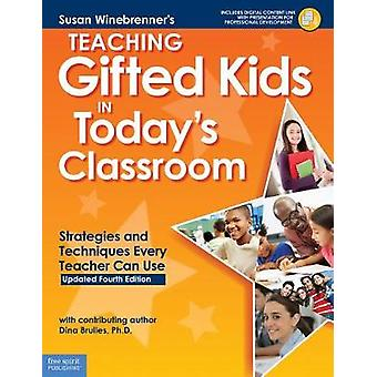 Teaching Gifted Kids in Today's Classroom - Strategies and Techniques