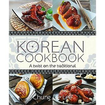 Korean Cookbook by Chung Jae Lee - 9781760790639 Book
