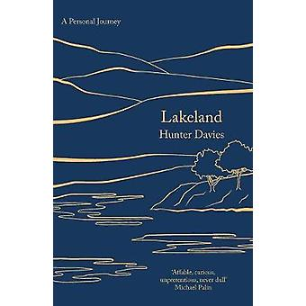 Lakeland - A Personal Journey by Hunter Davies - 9781789545586 Book
