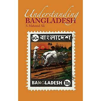 Understanding Bangladesh by S. Mahmud Ali - 9781850659976 Book