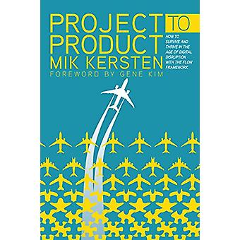 Project to Product - How to Survive and Thrive in the Age of Digital D