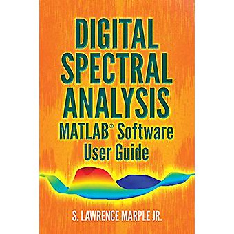 Digital Spectral Analysis MATLAB (R) Software User Guide by Lawrence